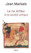 Le roi Arthur et la société celtique