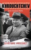 Krouchtchev: le réformateur impossible