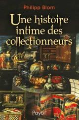 Une histoire intime des collectionneurs