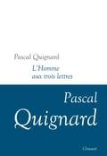 L´Homme aux trois lettres. Dernier royaume XI - Quignard, Pascal
