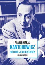 Histoires d´un historien : Kantorowicz - alain boureau