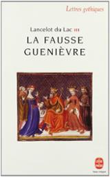 Lancelot du lac: roman français du XIII siècle. 3, La fausse Guen