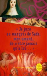 Je jure au marquis de Sade, mon amant, de n´être jamais qu´à lui.