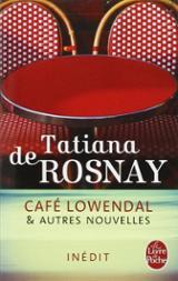 Café Lowendal & autres nouvelles - Rosnay, Tatiana de