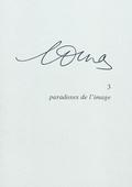 Margarite Duras. Volume 3. Paradoxes de l´image