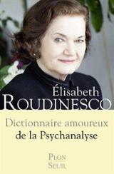 Dictionnaire amoureux de la psychanalise