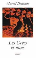 Les grecs et nous. Une anthropologie comparée de la Grèce ancienn