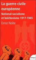 La guerre  civile européenne: national-socialisme et bolchevisme