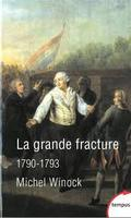 La grande fracture : 1790-1793