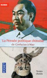 La pensée politique chinoise : de Confucius à Mao