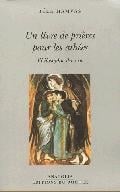 Un livre de prières pour les athées . Philosophie du vin