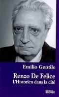 Renzo de Felice : l´historien dans la cité