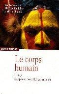 Le corps humain: conçu, supplicié, possédé, cannibalisé