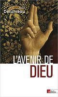L´avenir de Dieu - Delumeau, Jean