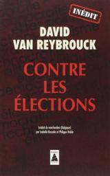 Contre les élections: récit