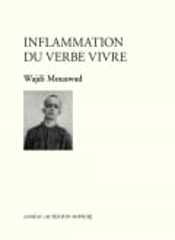 Inflammation du verbe vivre - Mouawad, Wadji
