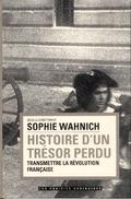 Histoire d´un trésor perdu. Transmettre la révolution française