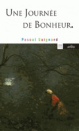 Une journée de bonheur - Quignard, Pascal