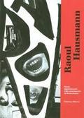 Raoul Hausmann. Dadasophe. De Berlin à Limoges - Ténèze, Annabelle