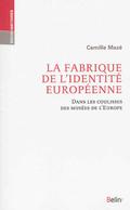 La fabrique de l`identité européenne : une visite dans les coulis - Camille Mazé