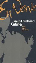 Louis-Ferdinand Céline en verve: mots, propos, aphorismes