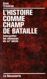 L´histoire comme champ de bataille: interpréter les violences du