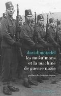 L´Islam et la machine de guerre nazie - Motadel, David