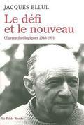 Le défi et le noveau. Oeuvres théologiques 1948-1991
