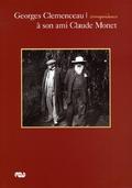 George Clemenceau à son ami Claudet Monet. Correspondance