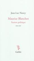Maurice Blanchot, Passion politique - Lettre-récit de 1984 suivie