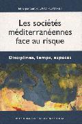 Les sociétés méditerranéennes face au risque. Disciplines, temps, - AAVV
