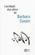 L´archipel des idées de Barbara Cassin