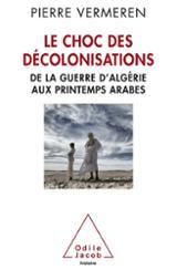Le choc des décolonisations : de la guerre d´Algérie aux printemp
