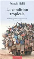La condition tropicale : une histoire naturelle, économique et so