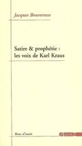 Satire et prophétie: les voix de Karl Kraus