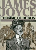 James Joyce, l´homme de Dublin