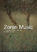 Zoran Music : apprendre à regarder la mort comme le soleil