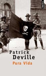 Pura Vida. Vie et mort de William Walker - Deville, Patrick