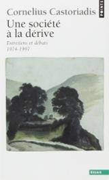 Une société à la dérive: entretiens et débats, 1974-1997