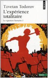 L´expérience totalitaire, Vol. 1. La signature humaine