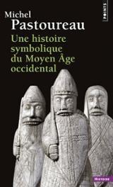 Une histoire symbolique du Moyen Âge occidental