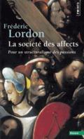 La société des affects : pour un structuralisme des passions