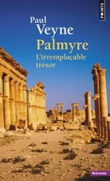 Palmyre: l´irremplaçable trésor