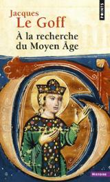 À la recherche du Moyen Age