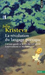 La révolution du langage poétique - L´avant-garde à la fin du XIX