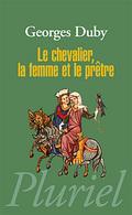 Le chevalier, la femme et le prêtre - Duby, Georges
