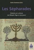 Les Sépharades - Histoire et culture du Moyen Age à nos jours