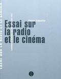 Essai sur la radio et le cinéma - Schaeffer, Pierre