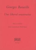 Georges Bataille, une liberté souveraine