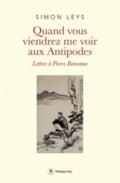 Quand vous viendrez me voir aux Antipodes. Lettres à Pierre Bonce